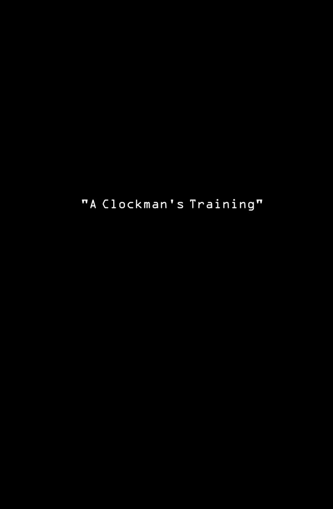 A Clockman's Training